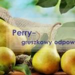 Perry- gruszkowa alternatywa dla cydru! – We współpracy z Okazjum.pl