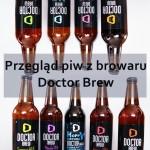 Przegląd piw z browaru Doctor Brew